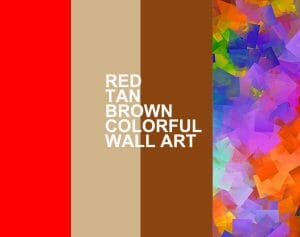 Red - Tan - Brown - Colorful Wall Art